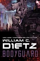 Bodyguard ebook by William C. Dietz