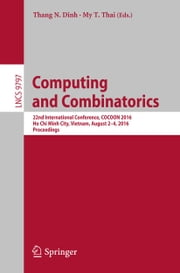 Computing and Combinatorics - 22nd International Conference, COCOON 2016, Ho Chi Minh City, Vietnam, August 2-4, 2016, Proceedings ebook by Thang N. Dinh,My T. Thai