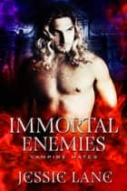 Immortal Enemies - A STANDALONE Vampire Romance ebook by Jessie Lane, Midnight Coven