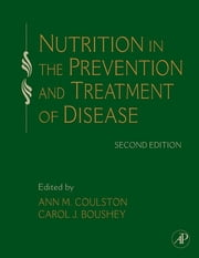 Nutrition in the Prevention and Treatment of Disease ebook by Ann M. Coulston,Carol J. Boushey
