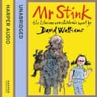 Mr Stink audiobook by David Walliams, David Walliams, Matt Lucas