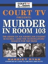 Court TV Presents: Murder in Room 103 ebook by Harriet Ryan