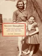 Secret Daughter ebook by June Cross