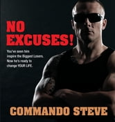 Commando Steve - No Excuses! ebook by Steve Willis