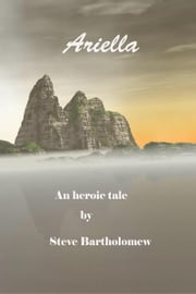 Ariella, an heroic tale ebook by Kobo.Web.Store.Products.Fields.ContributorFieldViewModel