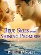 Blue Skies and Shining Promises ebook by Iris Johansen