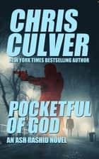 Pocketful of God - An Ash Rashid Thriller ebook by Chris Culver