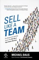 Sell Like a Team: The Blueprint for Building Teams that Win Big at High-Stakes Meetings ebook by Michael S. Dalis