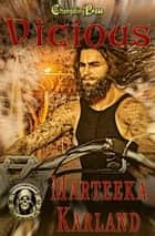 Vicious ebook by Marteeka Karland