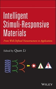 Intelligent Stimuli-Responsive Materials - From Well-Defined Nanostructures to Applications ebook by