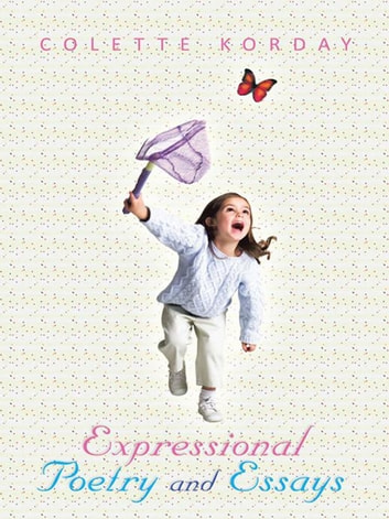 Expressional Poetry and Essays ebook by Colette Korday