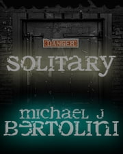 Solitary ebook by Michael Bertolini