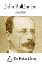 John Bull Junior ebook by Max O'Rell