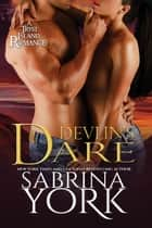 Devlin's Dare - Tryst Island Series, #5 ebook by Sabrina York
