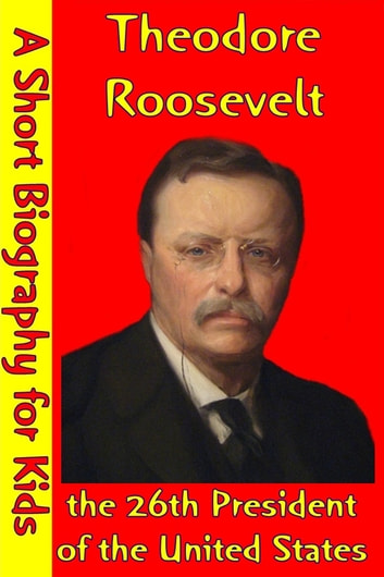 a biography of theodore roosevelt the 26th president of the united states Theodore roosevelt facts, biography, speeches, photos president theodore roosevelt 26th president of the united states of america term of office.