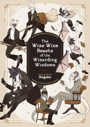 The Wize Wize Beasts of the Wizarding Wizdoms ebook by Nagabe