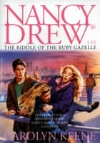The Riddle of the Ruby Gazelle ebook by Carolyn Keene