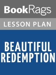 Beautiful Redemption Lesson Plans ebook by BookRags