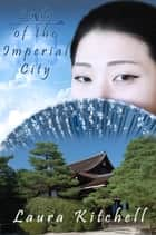 Lady of the Imperial City ebook by Laura Kitchell