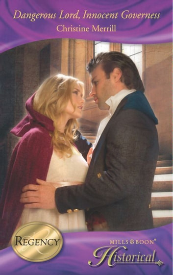 Dangerous Lord, Innocent Governess (Mills & Boon Historical) ebook by Christine Merrill