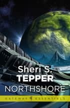 Northshore ebook by Sheri S. Tepper