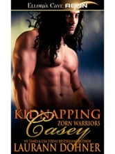 Kidnapping Casey (Zorn Warriors, Book Two) ebook by Laurann Dohner