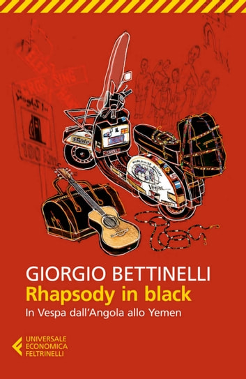 Rhapsody in black - In Vespa dall'Angola allo Yemen ebook by Giorgio Bettinelli