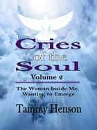 Cries of the Soul (Second Edition) ebook by Tammy Henson