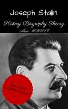 JOSEF STALINE - History & Biography & Theory ebook by Alan MOUHLI