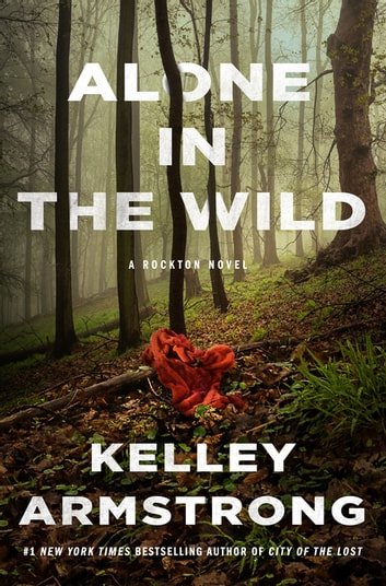 Alone in the Wild ebook by Kelley Armstrong