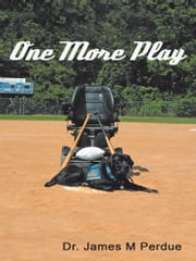 One More Play ebook by Dr. James M Perdue