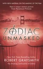 Zodiac Unmasked ebook by Robert Graysmith