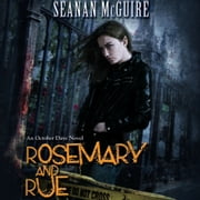 Rosemary and Rue - An October Daye Novel audiobook by Seanan McGuire