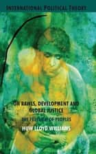On Rawls, Development and Global Justice ebook by H. Williams