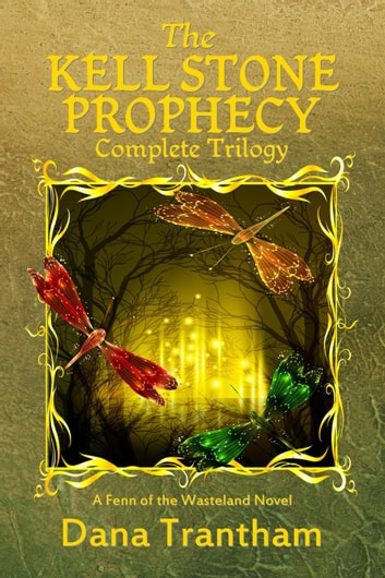 The Kell Stone Prophecy: Complete Trilogy ebook by Dana Trantham