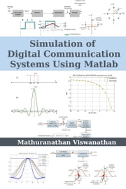 Simulation of Digital Communication Systems Using Matlab ebook by Mathuranathan Viswanathan