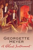 A Blunt Instrument ebook by Georgette Heyer