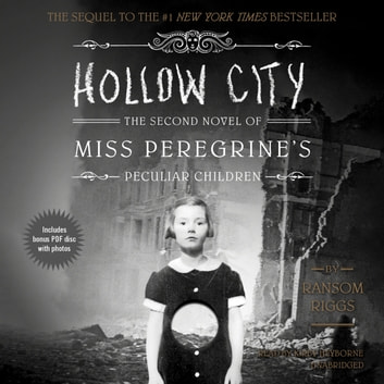 Hollow City - The Second Novel of Miss Peregrine's Peculiar Children audiobook by Ransom Riggs
