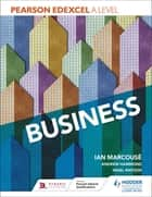 Pearson Edexcel A level Business eBook by Ian Marcouse, Andrew Hammond, Nigel Watson