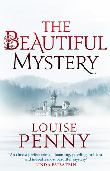 The Beautiful Mystery - A Chief Inspector Gamache Mystery, Book 8 ebook by Louise Penny