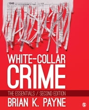 White-Collar Crime - The Essentials ebook by Brian K. Payne