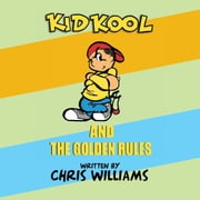 Kid Kool and the Golden Rules ebook by Chris Williams