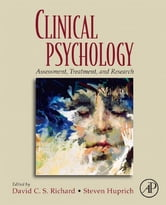 Clinical Psychology - Assessment, Treatment, and Research ebook by