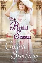 The Bridal Season ebook by Connie Brockway