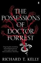 The Possessions of Doctor Forrest ebook by Richard T. Kelly,Urh Sobocan,Richard T. Kelly