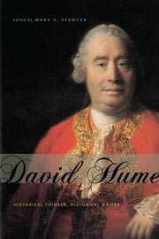 David Hume - Historical Thinker, Historical Writer ebook by Mark G. Spencer