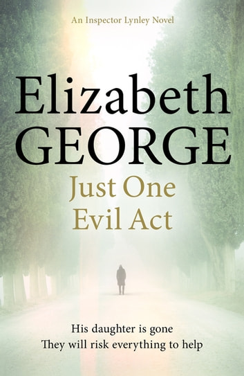 Just One Evil Act - An Inspector Lynley Novel: 15 電子書 by Elizabeth George