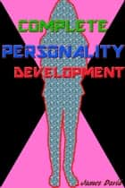 Complete Personality Development ebook by James David