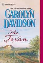 The Texan (Mills & Boon Historical) ebook by Carolyn Davidson