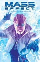 Mass Effect: The Complete Comics ebook by Mac Walters, John Jackson Miller, Jeremy Barlow,...